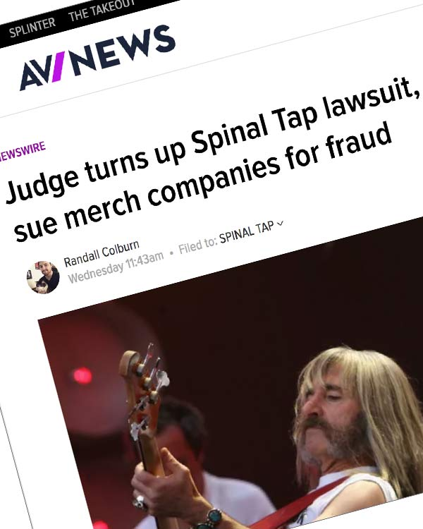 Fairness Rocks News Judge turns up Spinal Tap lawsuit, clears band to sue merch companies for fraud