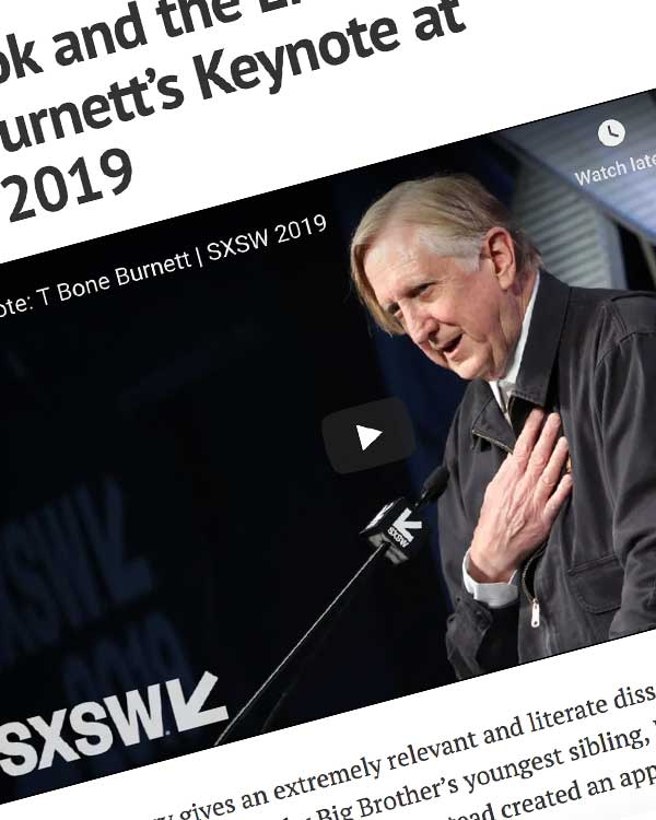 Fairness Rocks News Facebook and the Enemy Within: T-Bone Burnett's Keynote at SXSW 2019
