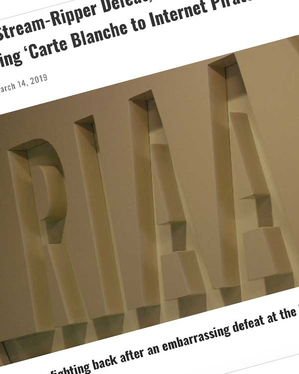 Fairness Rocks News Following Its Stream-Ripper Defeat, RIAA Blasts a Federal Judge for Giving 'Carte Blanche to Internet Pirates'
