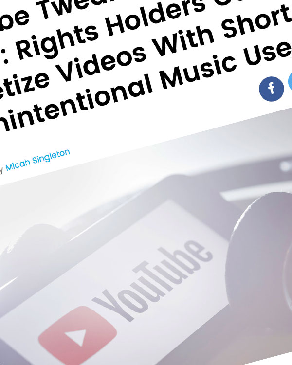 Fairness Rocks News YouTube Tweaks Copyright Policy: Rights Holders Can't Monetize Videos With Short or Unintentional Music Uses