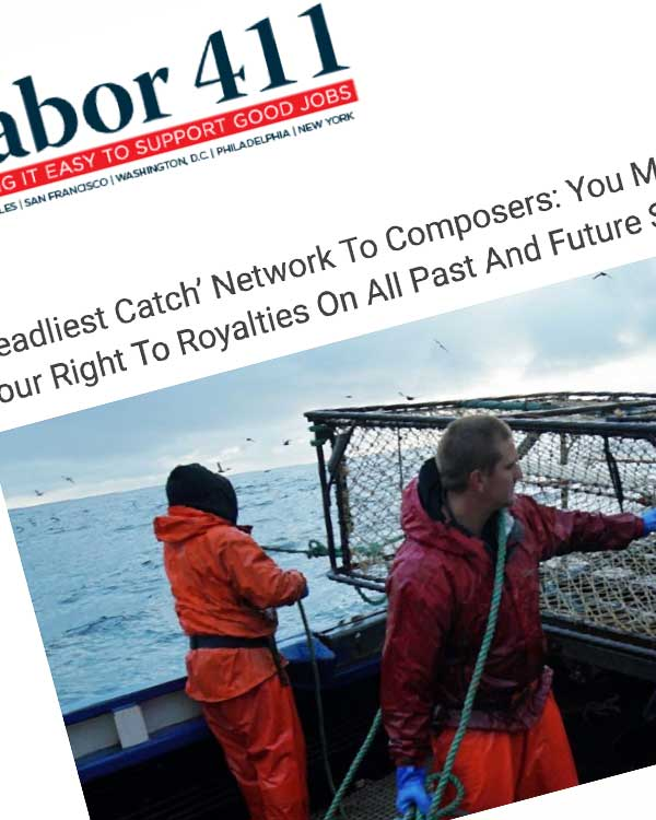 Fairness Rocks News 'Deadliest Catch' Network To Composers: You Must Give Up Your Right To Royalties On All Past And Future Shows