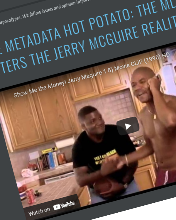 Fairness Rocks News The Metadata Hot Potato: The MLC Enters the Jerry McGuire Reality